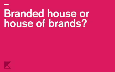 Branded house or house of brands?